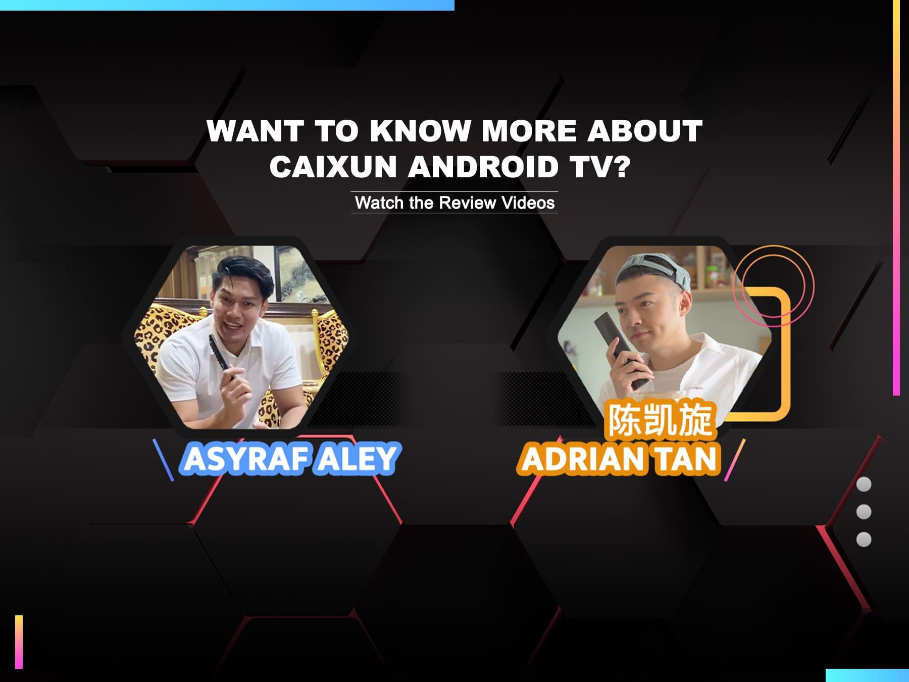 CAIXUN ANDROID TV REVIEW: ASYRAF ALEY & ADRIAN TAN