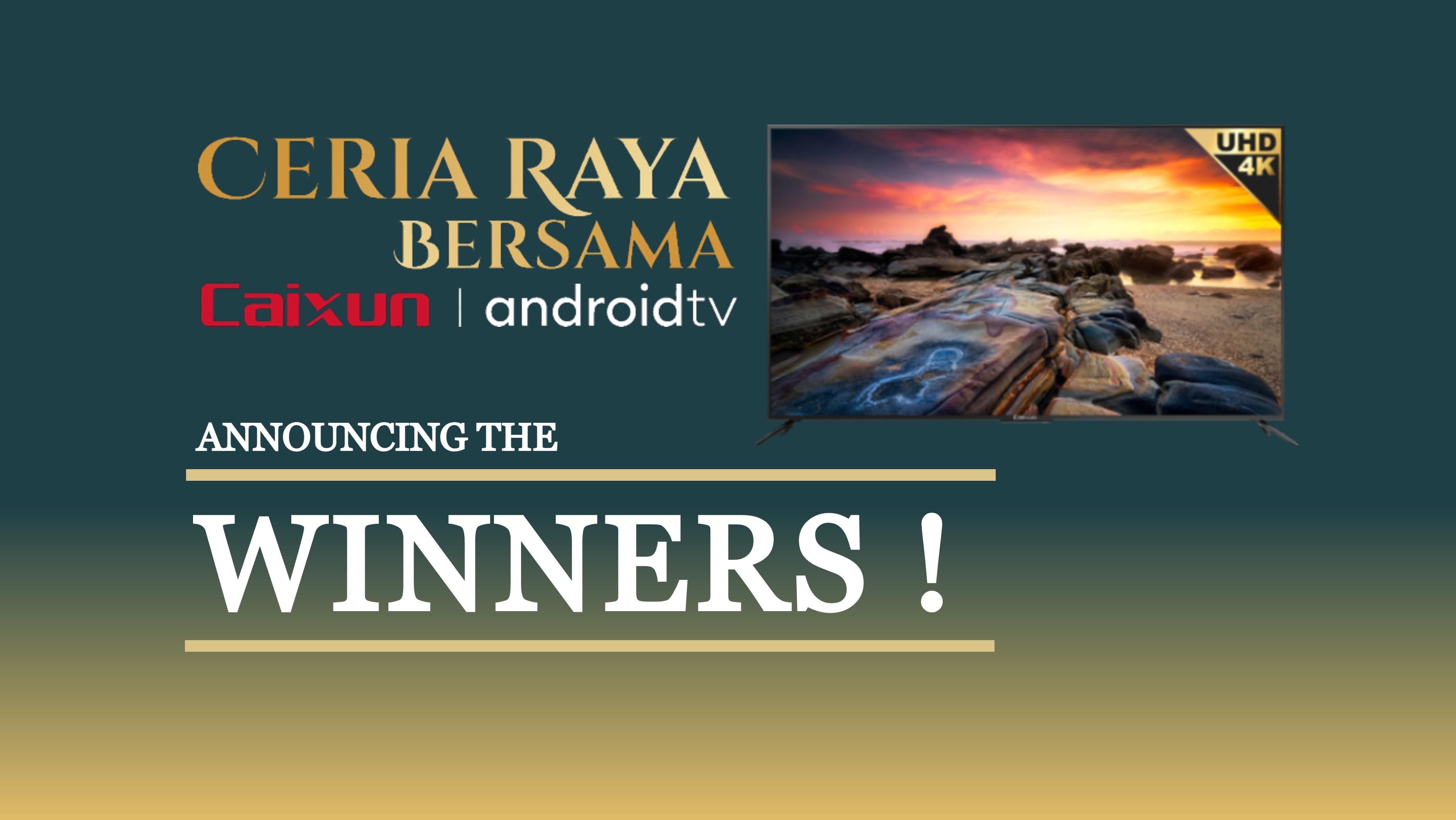 "Caixun Malaysia ""Ceria Raya Bersame Caixun"" Lucky Draw Campaign : Winner Announcement"
